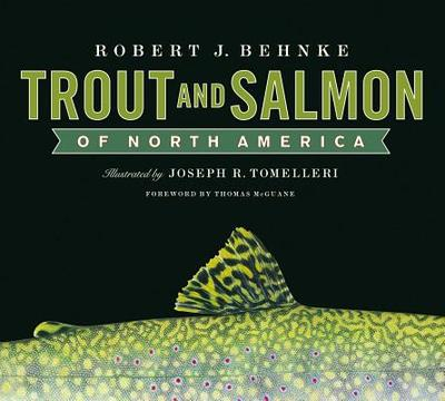 Trout and Salmon of North America - Behnke, Robert, and McGuane, Thomas (Foreword by)
