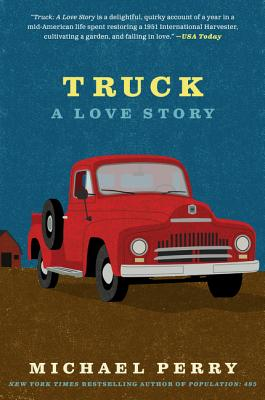 Truck: A Love Story - Perry, Michael