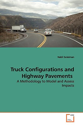 Truck Configurations and Highway Pavements - Suleiman, Nabil