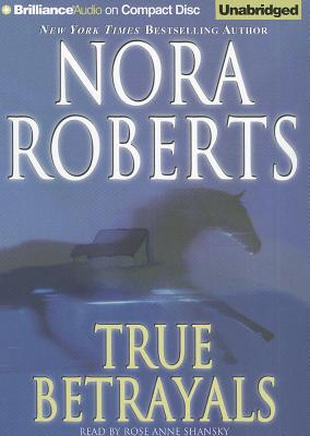 True Betrayals - Roberts, Nora, and Shansky, Rose Anne (Read by)