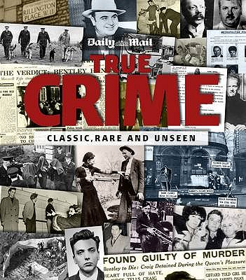 True Crime: Classic, Rare and Unseen - Good, Eric