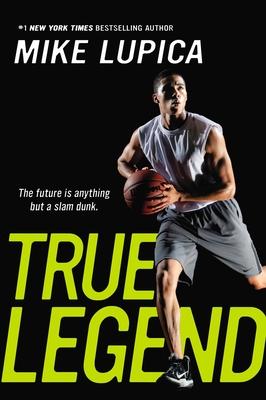 True Legend - Lupica, Mike