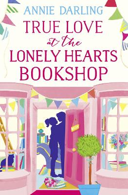 True Love at the Lonely Hearts Bookshop - Darling, Annie