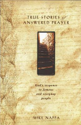 True Stories of Answered Prayer - Nappa, Mike