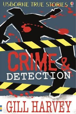True Stories of Crime and Detection - Harvey, Gill