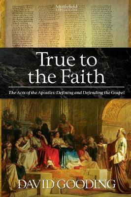 True to the Faith - Gooding, David, Dr.