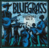True to Tradition: Bluegrass Essentials, Vol. 2 - Various Artists