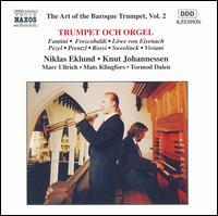 Trumpet och Orgel - Knut Johannesen (organ); Marc Ullrich (baroque trumpet); Mats Klingfors (bassoon); Niklas Eklund (baroque trumpet);...