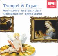 Trumpet & Organ - Alfred Mitterhofer (organ); Hedwig Bilgram (organ); Jane Parker-Smith (organ); Maurice André (trumpet)