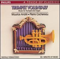 Trumpet Voluntary - André Gosset (trombone); Bernard Jannoutot (trumpet); Elie Raynaud (tuba); Gabriel Masson (trombone); Jacques Lecointre (trumpet); Jean Pirot (trumpet); Marcel LaGorce (trumpet); Maurice André (trumpet); Pierre Cochereau (organ)