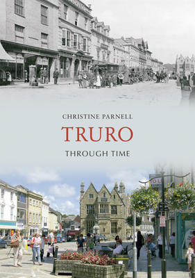 Truro Through Time - Parnell, Christine