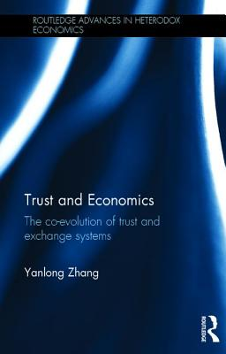 Trust and Economics: The Co-evolution of Trust and Exchange Systems - Zhang, Yanlong