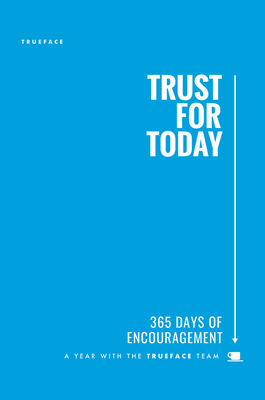 Trust for Today - Trueface, and McNicol, Bruce, and Lynch, John