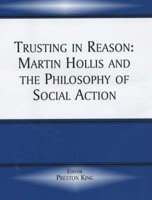 Trusting in Reason - King, Preston, Professor (Editor)