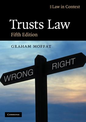 Trusts Law: Text and Materials - Moffat, Graham, and Bean, Gerry, and Probert, Rebecca