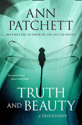Truth and Beauty: A Friendship - Patchett, Ann