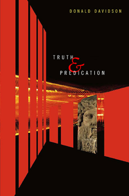 Truth and Predication - Davidson, Donald, and Sharpe, Kevin (Editor)