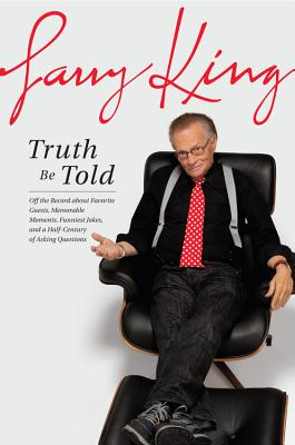 Truth Be Told: Off the Record about Favorite Guests, Memorable Moments, Funniest Jokes, and a Half Century of Asking Questions -