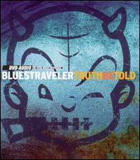 Truth Be Told - Blues Traveler