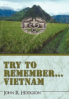 Try to Remember ... Vietnam - John R Hodgson, R Hodgson