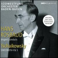 Tschaikowsky: Symphonien 4 & 5 - SWR Baden-Baden and Freiburg Symphony Orchestra; Hans Rosbaud (conductor)