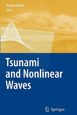 Tsunami and Nonlinear Waves - Kundu, Anjan (Editor)