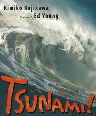 Tsunami! - Kajikawa, Kimiko, and Young, Ed (Illustrator)