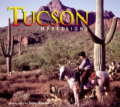 Tucson Impressions - Randklev, James (Photographer)
