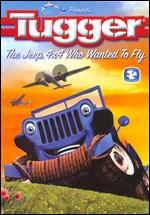 Tugger: The Jeep 4x4 Who Wanted to Fly - Jeffrey J. Varab; Woody Woodman