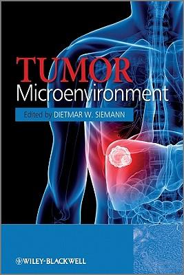 Tumor Microenvironment - Siemann, Dietmar W. (Editor)