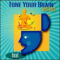 Tune your Brain with Bach: Heal - Andrei Gavrilov (piano); Cheryl Studer (soprano); David Oistrakh (violin); David Reichenberg (oboe);...