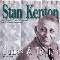 Tunes and Topics, Pt. 1 - Stan Kenton