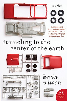 Tunneling to the Center of the Earth: Stories - Wilson, Kevin