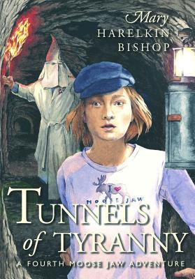 Tunnels of Tyranny - Bishop, Mary Harelkin