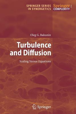 Turbulence and Diffusion: Scaling Versus Equations - Bakunin, Oleg G.