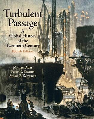 Turbulent Passage: A Global History of the 20th Century - Adas, Michael B