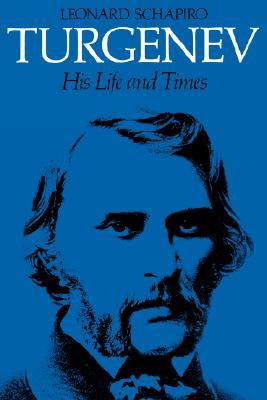 Turgenev: His Life and Times - Schapiro, Leonard