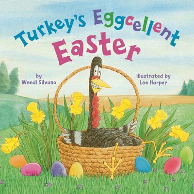 Turkey's Eggcellent Easter - Silvano, Wendi
