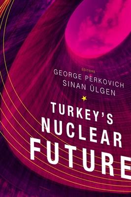 Turkey's Nuclear Future - Perkovich, George (Editor)