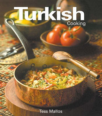 Turkish Cooking - Mallos, Tess