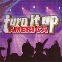 Turn It Up America - Various Artists