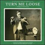 """Turn Me Loose: Outsiders of """"Old-Time"""" Music"""