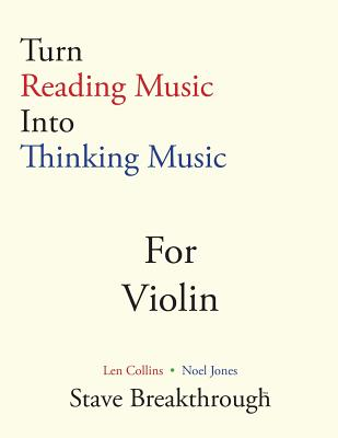 Turn Reading Music Into Thinking Music for Violin - Collins, Len, and Jones, Noel