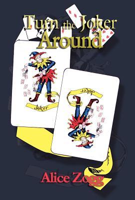 Turn the Joker Around - Zogg, Alice