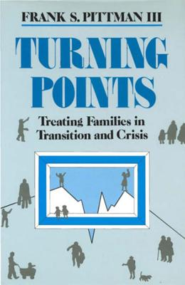 Turning Points: Treating Families in Transition and Crisis - Pittman, Frank S, III