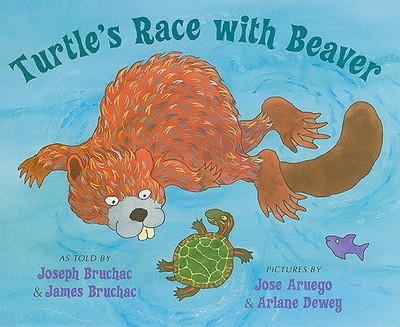 Turtle's Race with Beaver: A Traditional Seneca Story - Bruchac, Joseph (As Told by), and Bruchac, James (As Told by)