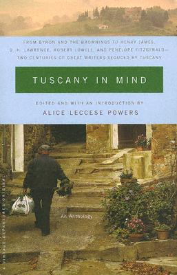 Tuscany in Mind: An Anthology - Powers, Alice Leccese (Editor)