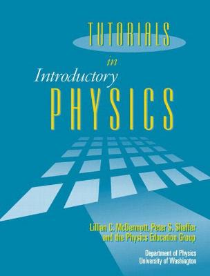 Tutorials in Introductory Physics and Homework Package - McDermott, Lillian C, and Shaffer, Peter S