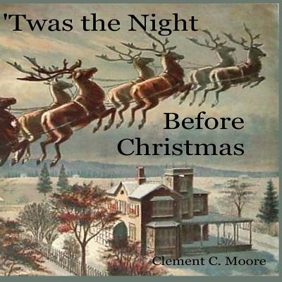 'Twas the Night Before Christmas - Moore, Clement C