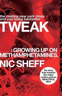 Tweak: Growing Up on Methamphetamines - Sheff, Nic